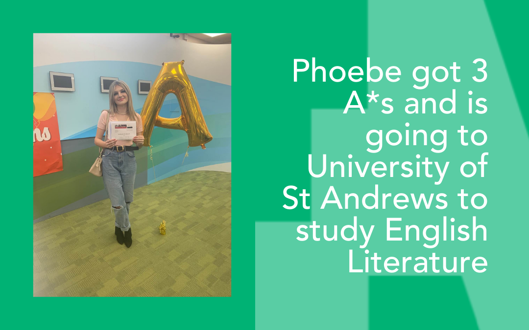 """""""There really are no downsides to being on The Access Project"""" – Phoebe gets three A*s"""