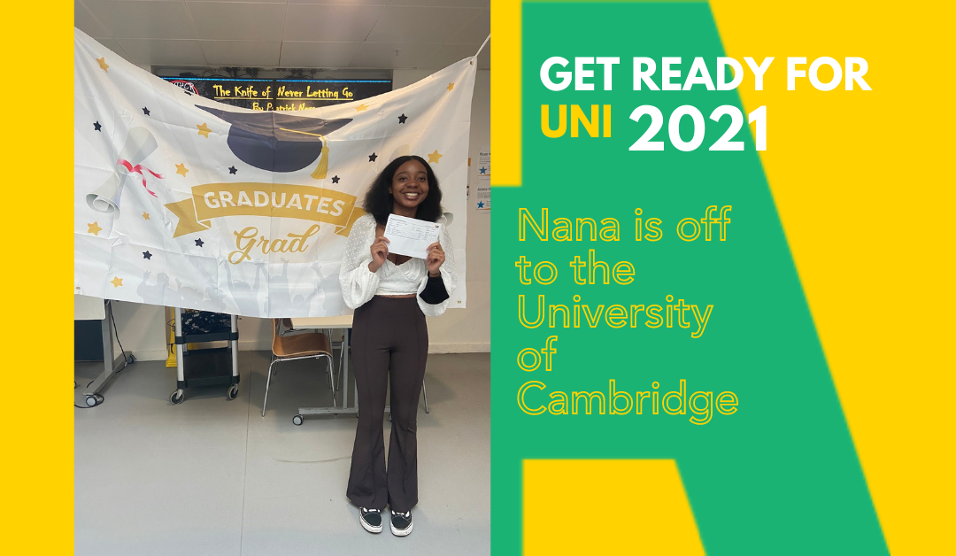 """Nana is """"more excited than nervous"""" to go to Cambridge University"""